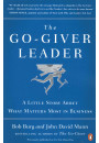 Купить - The Go-Giver Leader. A Little Story About What Matters Most in Business