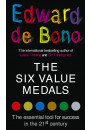 Купить - The Six Value Medals. The Essential Tool for Success in the 21st Century