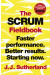 The Scrum Fieldbook : Faster performance. Better results. Starting now