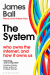 Книга « The System: Who Owns the Internet, and How It Owns Us », автора Джеймс Болл – фото №1 - миниатюра