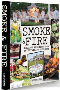 Фото - Smoke and Fire. Recipes and Menus for Entertaining Outdoors