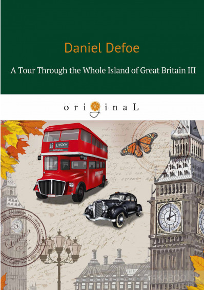 Фото - A Tour Through the Whole Island of Great Britain III