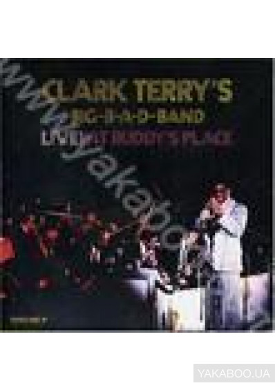 Фото - Clark Terry: Live! At Buddy's Place (Import)
