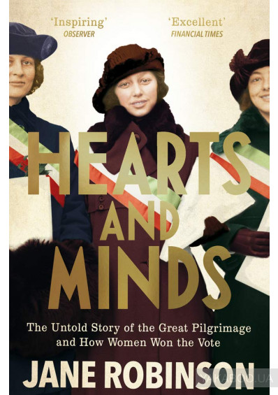 Фото - Hearts And Minds. The Untold Story of the Great Pilgrimage and How Women Won the Vote