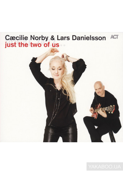 Фото - Caecilie Norby & Lars Danielsson: Just The Two Of Us (Import)