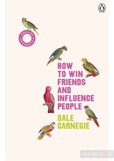 Фото - How to Win Friends and Influence People (Vermilion Life Essentials)