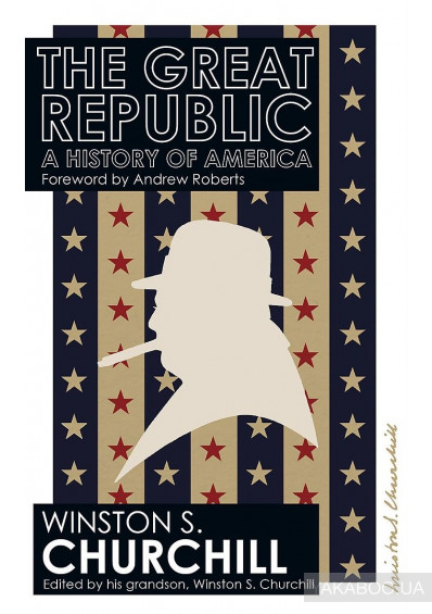 Фото - The Great Republic. A History Of America