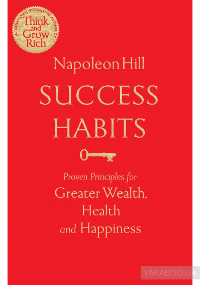 Фото - Success Habits: Proven Principles for Greater Wealth, Health and Happiness