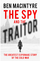 Купити - Книжки - The Spy and the Traitor. The Greatest Espionage Story of the Cold War