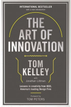 Купити - Книжки - The Art Of Innovation: Lessons in Creativity from IDEO, America's Leading Design Firm