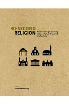Купити - Книжки - 30-Second Religion: The 50 Most Thought-Provoking Religious Beliefs, Each Explained in Half a Minute