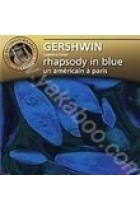 Купити - Музика - George Gershwin: Rhapsody In Blue, Piano Concerto, An American In Paris (Import)