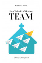 Купити - Електронні книжки - How To Build A Winning Team. Serving God Together