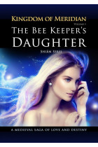 Купити - Електронні книжки - The Bee Keeper's Daughter. Kingdom of Meridian. Vol 1.
