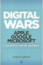 Купити - Книжки - Digital Wars: Apple. Google. Microsoft & The Battle for the Internet
