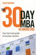 Купити - Книжки - The 30 Day MBA in Marketing: Your Fast Track Guide to Business Success