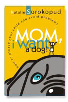 Купити - Електронні книжки - Mom, I want a dog. How to please your child and avoid problems