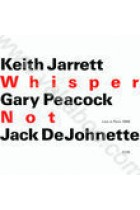 Купити - Музика - Keith Jarrett & Gary Peacock & Jack DeJohnette: Whisper Not (Import)