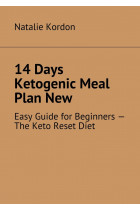 Купити - Електронні книжки - 14 Days Ketogenic Meal Plan New. Easy Guide for Beginners – The Keto Reset Diet