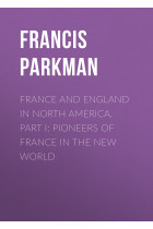 Купити - Електронні книжки - France and England in North America, Part I: Pioneers of France in the New World