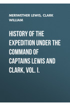 Купити - Електронні книжки - History of the Expedition under the Command of Captains Lewis and Clark, Vol. I.