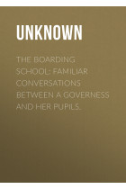 The Boarding School: Familiar conversations between a governess and her pupils.