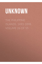 The Philippine Islands, 1493-1898. Volume 26 of 55