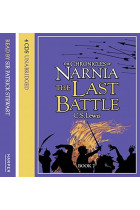 The Chronicles of Narnia. The Last Battle. Audio CD