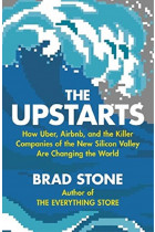 Купити - Книжки - The Upstarts: How Uber, Airbnb and the Killer Companies of the New Silicon Valley Are Changing the World