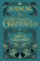 Fantastic Beasts. The Crimes of Grindelwald. The Original Screenplay