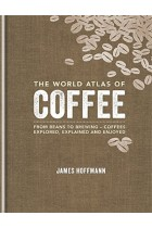 Купити - Книжки - The World Atlas of Coffee: From beans to brewing - coffees explored, explained and enjoy