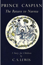 Prince Caspian. The Return to Narnia. Book 4