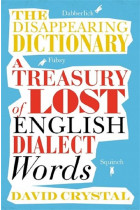 Купити - Книжки - The Disappearing Dictionary. A Treasury of Lost English Dialect Words