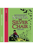 The Chronicles of Narnia. The Silver Chair. Audio CD