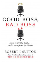 Good Boss, Bad Boss. How to Be the Best... and Learn from the Worst