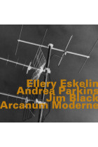 Купити - Музика - Ellery Eskelin With Andrea Parkins & Jim Black: Arcanum Moderne (Import)