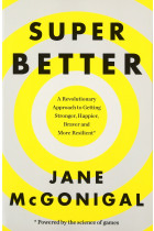 Купити - Книжки -  SuperBetter: How a Gameful Life Can Make You Stronger, Happier, Braver and More Resilient