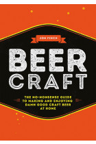 Купити - Книжки - Beer Craft. The No-Nonsense Guide to Making and Enjoying Damn Good Craft Beer at Home