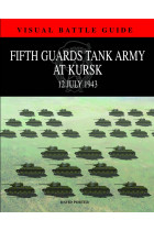 Visual Battle Guide: Kursk: 5th Guards Tank Army