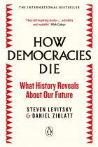 Купити - Книжки - How Democracies Die: What History Reveals About Our Future