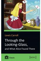 Купити - Книжки - Through the Looking-Glass, and What Alice Found There