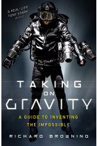 Купити - Книжки - Taking on Gravity: A Guide to Inventing the Impossible