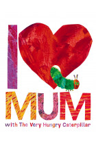 Купити - Книжки - I Love Mum with The Very Hungry Caterpillar