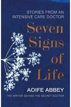 Купити - Книжки - Seven Signs of Life: Stories from an Intensive Care Doctor