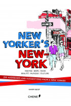 Купити - Книжки - New Yorkers New York. 250 Addresses and Suggestions from a New Yorker