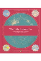 Купити - Книжки - Where The Animals Go: Tracking Wildlife with Technology in 50 Maps and Graphics