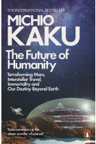 Купити - Книжки - The Future of Humanity. Terraforming Mars, Interstellar Travel, Immortality, and Our Destiny Beyond