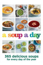 Купити - Книжки - A Soup a Day. 365 delicious soups for every day of the year