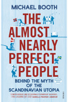 Купити - Книжки - The Almost Nearly Perfect People: Behind the Myth of the Scandinavian Utopia