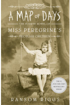 A Map of Days. Miss Peregrine's Peculiar Children